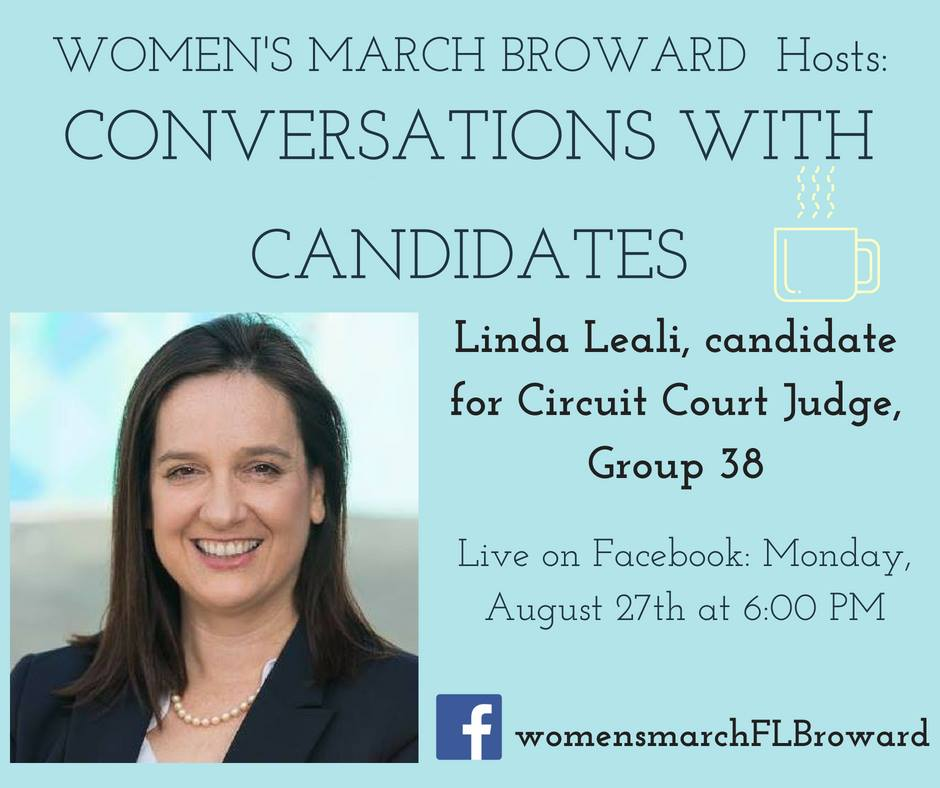 8-27-18: Conversations with Candidates - Tune in to Conversations with Candidates on Monday, August 27th at 6:00 PM when we go LIVE on Facebook with a conversation with Linda Leali for Circuit Court Judge, Group 38! We look forward to talking to Linda. ✊🌴❤️#conversationswithcandidates #womensmarchbroward#womensmarchflorida #lindaleali #browardcounty #broward#circuitcourtjudge #GOTV #powertothepolls #florida #browardcountycourt