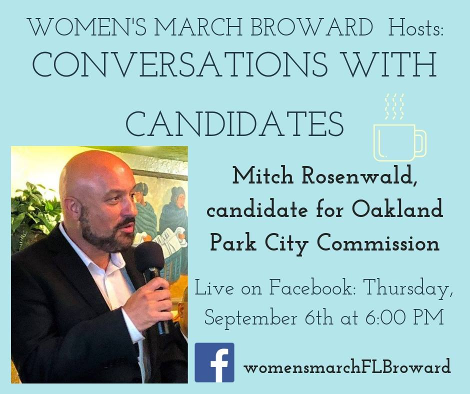 9-6-18: Conversations with Candidates - Tune in to Conversations with Candidates on Thursday, September 6th at 6:00 PM when we go LIVE on Facebook with a conversation with Mitch Rosenwald for Oakland Park City Commissioner! We look forward to talking to Mitch about his platform on all the issues that affect the residents in Oakland Park. ✊🌴❤️ #conversationswithcandidates #womensmarchbroward #womensmarchflorida#mitchrosenwald #browardcounty #broward#citycommission #2018midterms #GOTV#powertothepolls #florida #oaklandpark