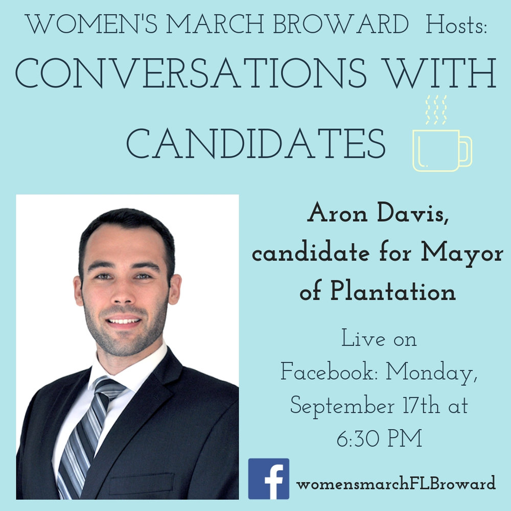 9-17-18: Conversations with Candidates - Tune in to Conversations with Candidates on Monday, September 17th at 6:30 PM when we go LIVE on Facebook with a conversation with Aron Davis, Candidate for Mayor of Plantation! We look forward to talking to Aron about his platform on all the issues that affect the residents in Plantation. ✊🌴❤️ #conversationswithcandidates #womensmarchbroward #womensmarchflorida #arondavis #browardcounty #broward #mayor #2018midterms #GOTV#powertothepolls #florida #plantation