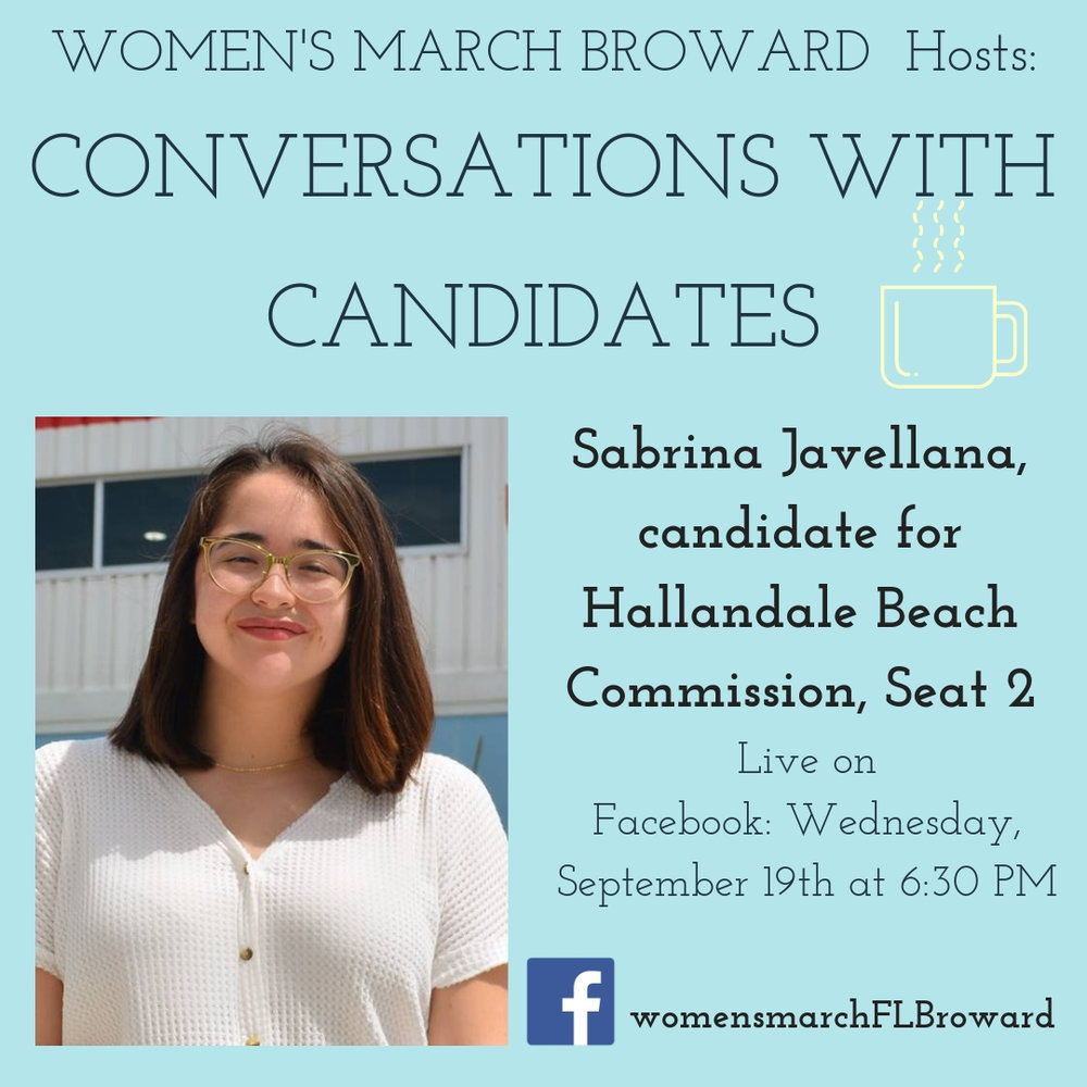 9-19-18: Conversations with Candidates - Tune in to Conversations with Candidates on Wednesday, September 19th at 6:30 PM when we go LIVE on Facebook with a conversation with S, Sabrina Javellana, Candidate for Hallandale City Commission! We look forward to talking to Sabrina about her platform on all the issues that affect the residents in Hallandale. ✊🌴❤️ #conversationswithcandidates #womensmarchbroward #womensmarchflorida #sabrinajavellana #browardcounty #broward #citycommission #2018midterms #GOTV #powertothepolls #florida #hallandale