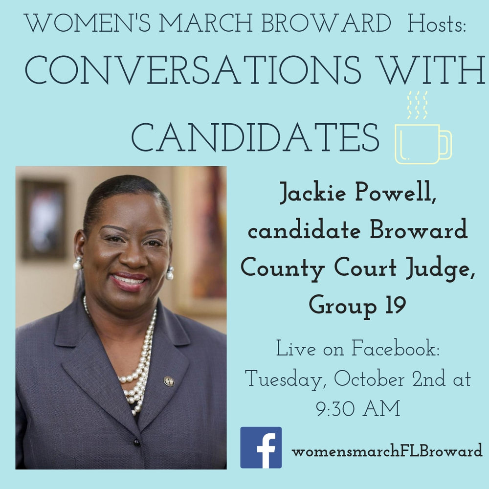 10-02-18: Conversations with Candidates - Tune in to Conversations with Candidates on Tuesday, October 2nd at 9:30 AM when we go LIVE on Facebook with a conversation with Jackie Powell For Broward County Court Judge, Group 19! We look forward to talking to Jackie! ✊🌴❤️ #conversationswithcandidates #womensmarchbroward#womensmarchflorida #jackiepowell #browardcounty #broward#countycourtjudge #GOTV #powertothepolls #florida #browardcountycourt