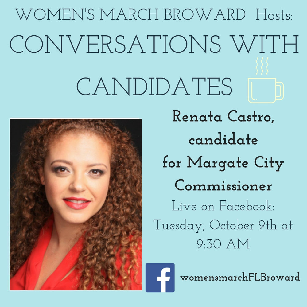 10-9-2018: Conversations with Candidates - Tune in to Conversations with Candidates on Tuesday, October 9th at 9:30 AM when we go LIVE on Facebook with a conversation with Renata Castro, candidate for Margate City Commission, Seat 3! We look forward to talking to Renata about her platform on all the issues that affect the residents in Margate. ️ #conversationswithcandidates #womensmarchbroward #womensmarchflorida #renatacastro #browardcounty #broward #citycommission #2018midterms #GOTV #powertothepolls #florida #margate