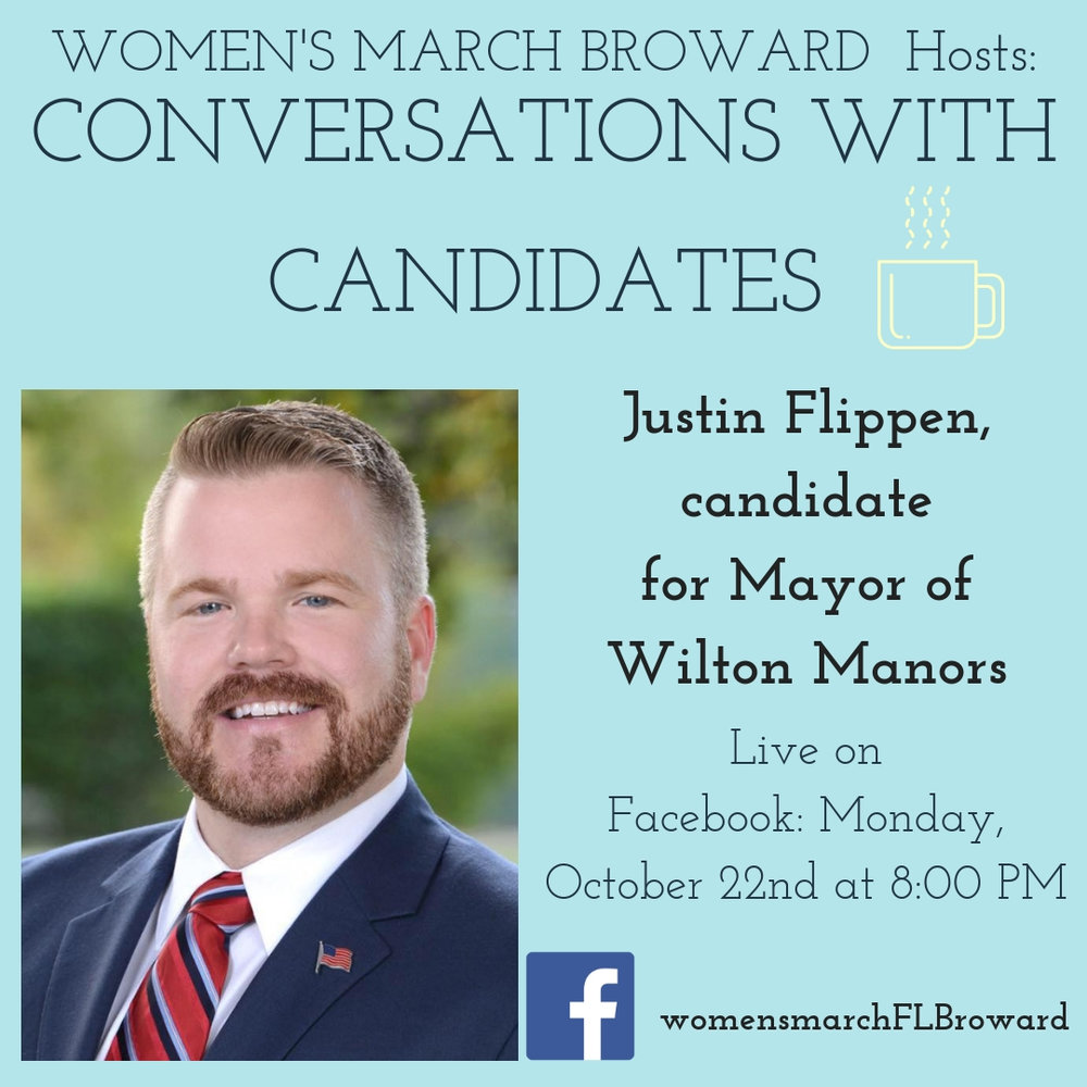 10-22-18: Conversations with Candidates - Tune in to Conversations with Candidates on Monday, October 22nd at 8:00 PM when we go LIVE on Facebook with a conversation with Justin Flippen, candidate for Mayor of Wilton Manors! We look forward to talking to Justin about his platform on all the issues that affect the residents in Wilton Manors. ✊🌴❤️ #conversationswithcandidates #womensmarchbroward#womensmarchflorida #justinflippen #browardcounty #broward #mayor#2018midterms #GOTV #powertothepolls #florida #wiltonmanors
