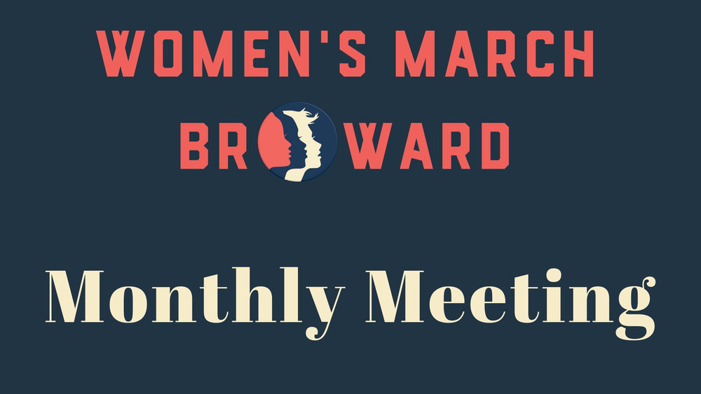 11-08-18: Monthly Meeting - Please join Women's March Broward at our Membership Meeting. Meeting details to follow.Please RSVP as soon as you can so we can ask the venue to have the appropriate amount of staff working the event. :)We look forward to seeing you on November 8th!