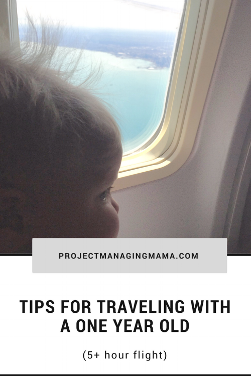 Tips for Traveling with a One-Year-Old (5+ hour flight) | Project Managing Mama