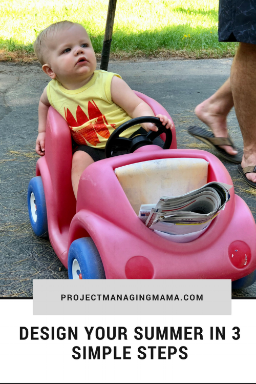 Design Your Summer in 3 Simple Steps | Project Managing Mama