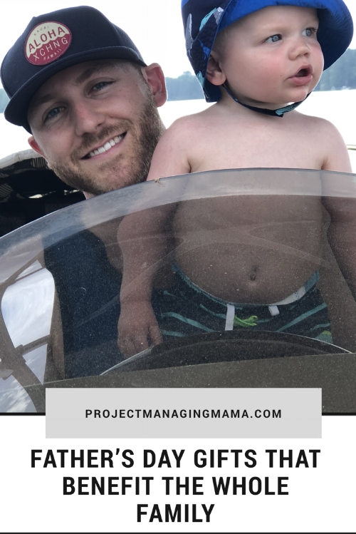 Father's Day Gifts that Benefit the Whole Family | Project Managing Mama