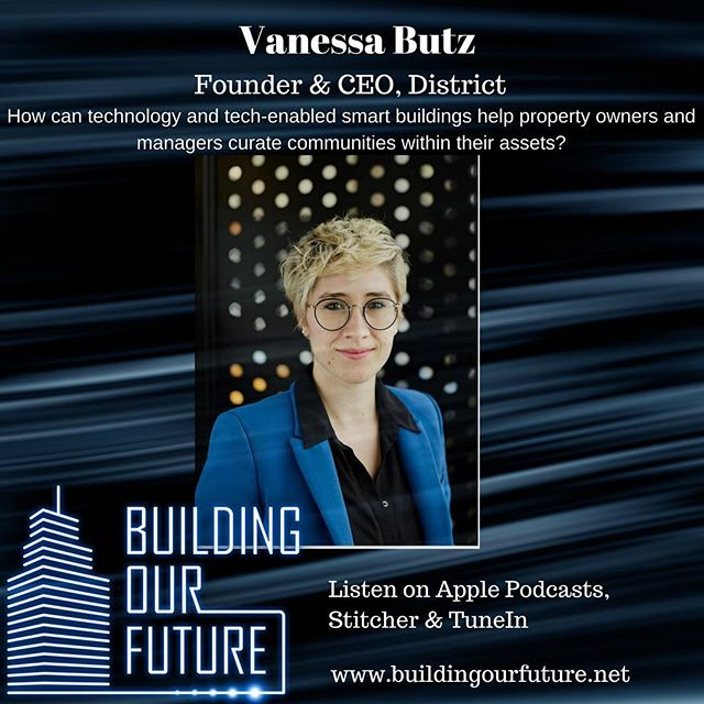 I meet with Vanessa Butz of District to discuss how technology and tech-enabled buildings can help curate sense of community within buildings. #spaceasaservice #smartbuilding #smartcity #internetofthings #wellness #cretech #proptech