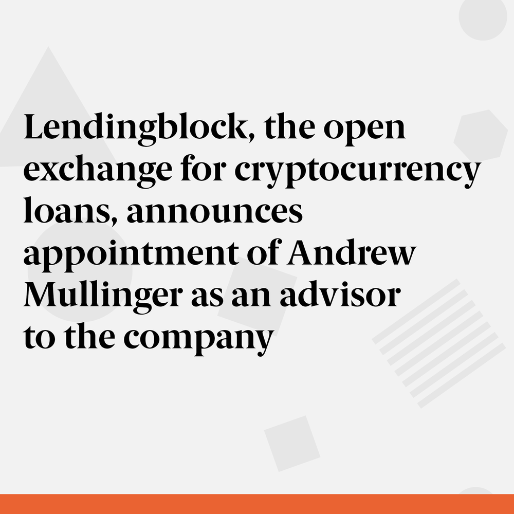 Company introducing securities lending to the crypto world welcomes Funding Circle co-founder Andrew Mullinger ahead of ICO