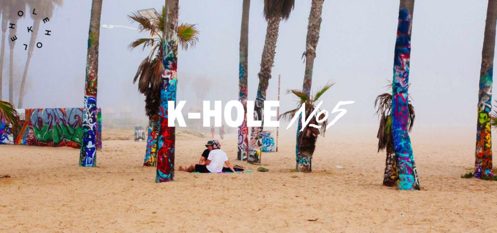 K-Hole · US