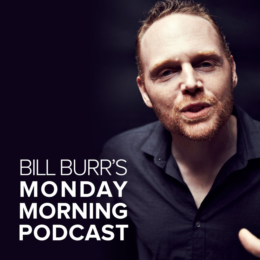 Bill Burr Monday Morning Podcast.jpg