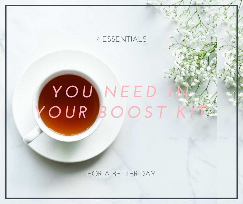 4 ESSENTIALS YOU NEED IN YOUR BOOST KIT