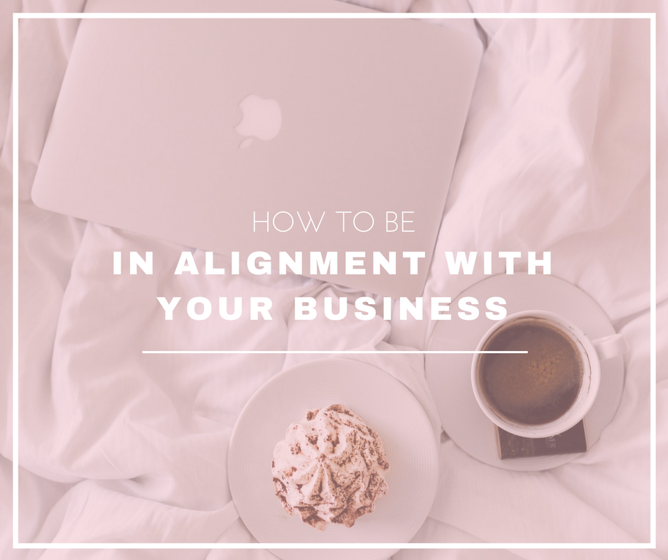How To Be In Alignment With Your Business