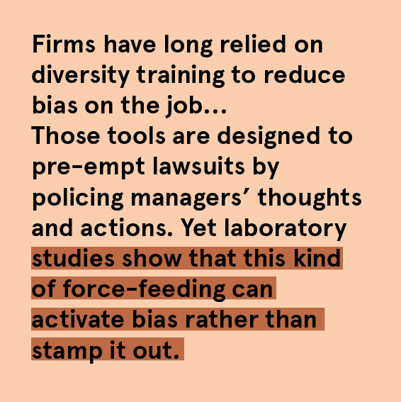 From the HBR report,  Why Diversity Programmes Fail? , drawing on three decades' worth of data from over 800 U.S. firms