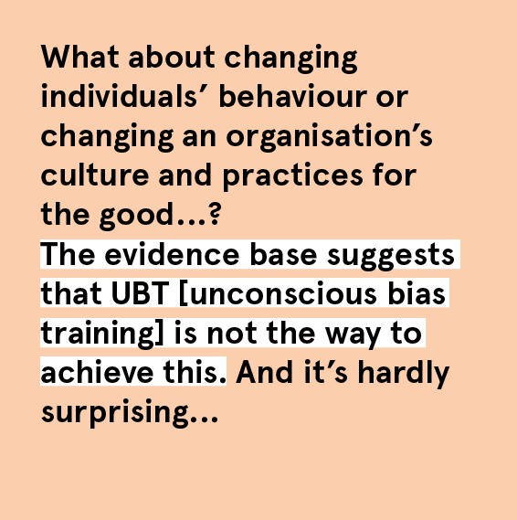 From  Caroline Waters OBE , summarising a  evidence assessment of unconscious bias training  from the Equality and Human Rights Commission