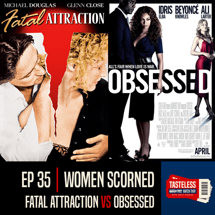 Fatal Attraction vs Obsessed