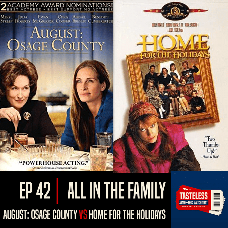 August Osage County vs Home for the Holidays