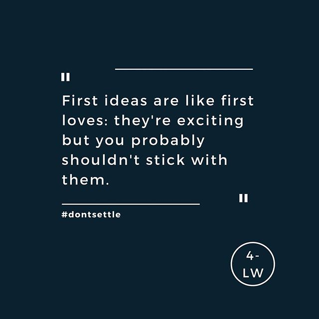 Don't settle for first. - - - #fourletterword #copywriting #copywriter #amwriting #writersofig #writing #firstdraft #marketing #brands #creative #design #business #leedsbusiness