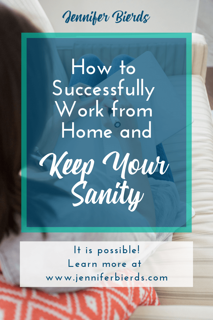 How to Successfully Work from Home and Keep Your Sanity.png
