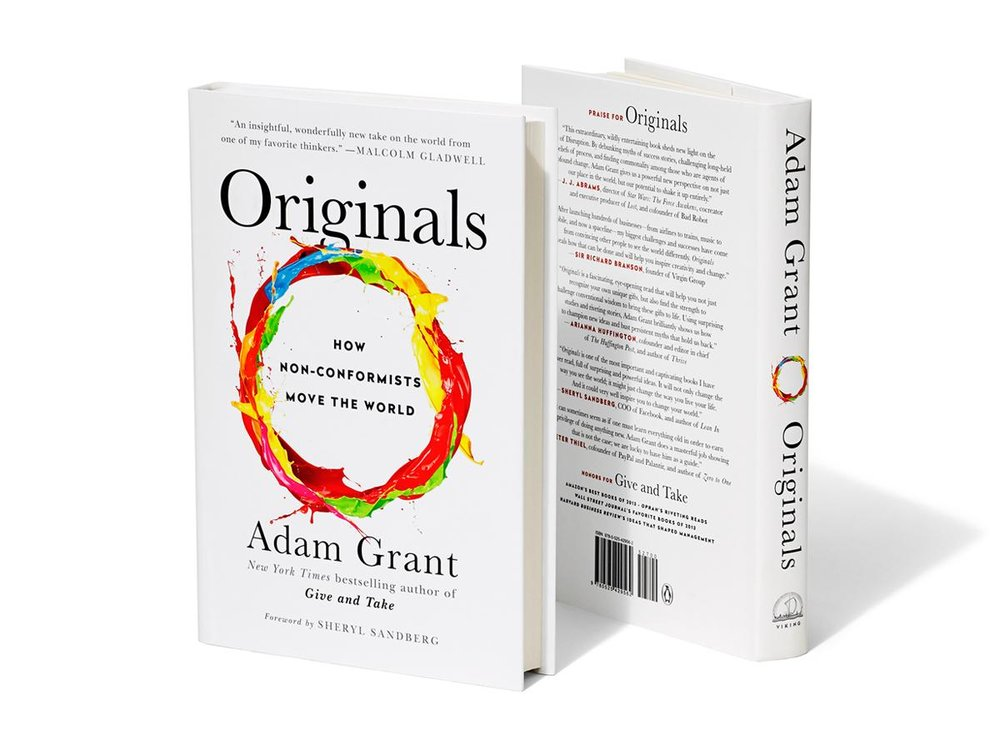 "Originals: How Non-Conformists Move the World  by Adam Grant ""Being original doesn't require being first. It just means being different and better."""