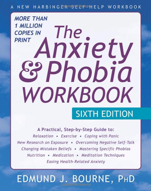 The Anxiety & Phobia Workbook - $20