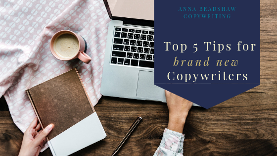 Top 5 Tips for Brand New Copywriters.png