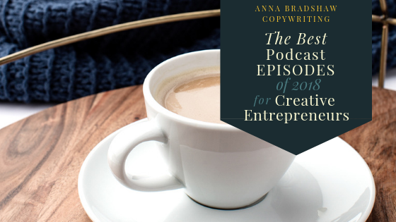 Best Podcast Episodes of 2018 for Creative Entrepreneurs.png