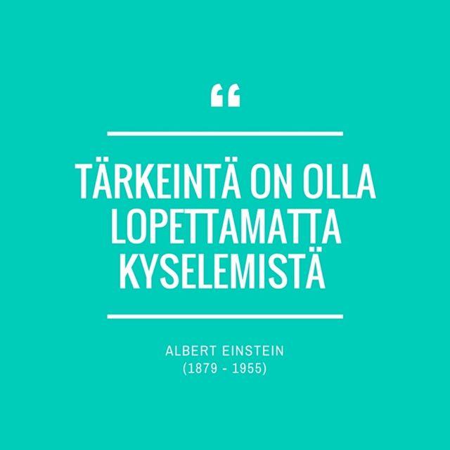 Albert Einstein luotti uteliaisuuden voimaan. #Einstein #uteliaisuus #tieto #päivänsitaatti #ikuisestilapsi #humanisti.net