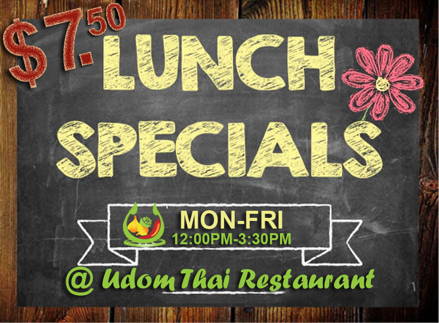 $7.50 LUNCH SPECIALSMON-FRI 12PM - 3:30PM - Starting at $7.50 served with vegetable spring roll, house salad & vegetable dumpling