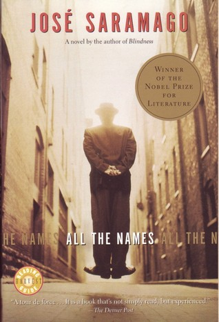 ALL THE NAMES by José Saramago. 1997. Translated by Margaret Jull Costa. 238 pp. New York: Harcourt.