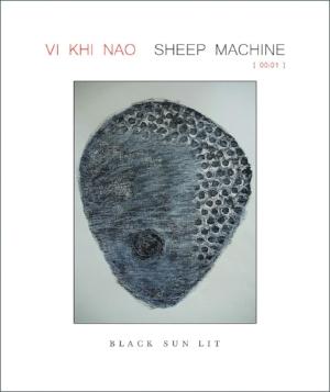 SHEEP MACHINE  by Vi Khi Nao. June 27, 2018. $16.00. Black Sun Lit.