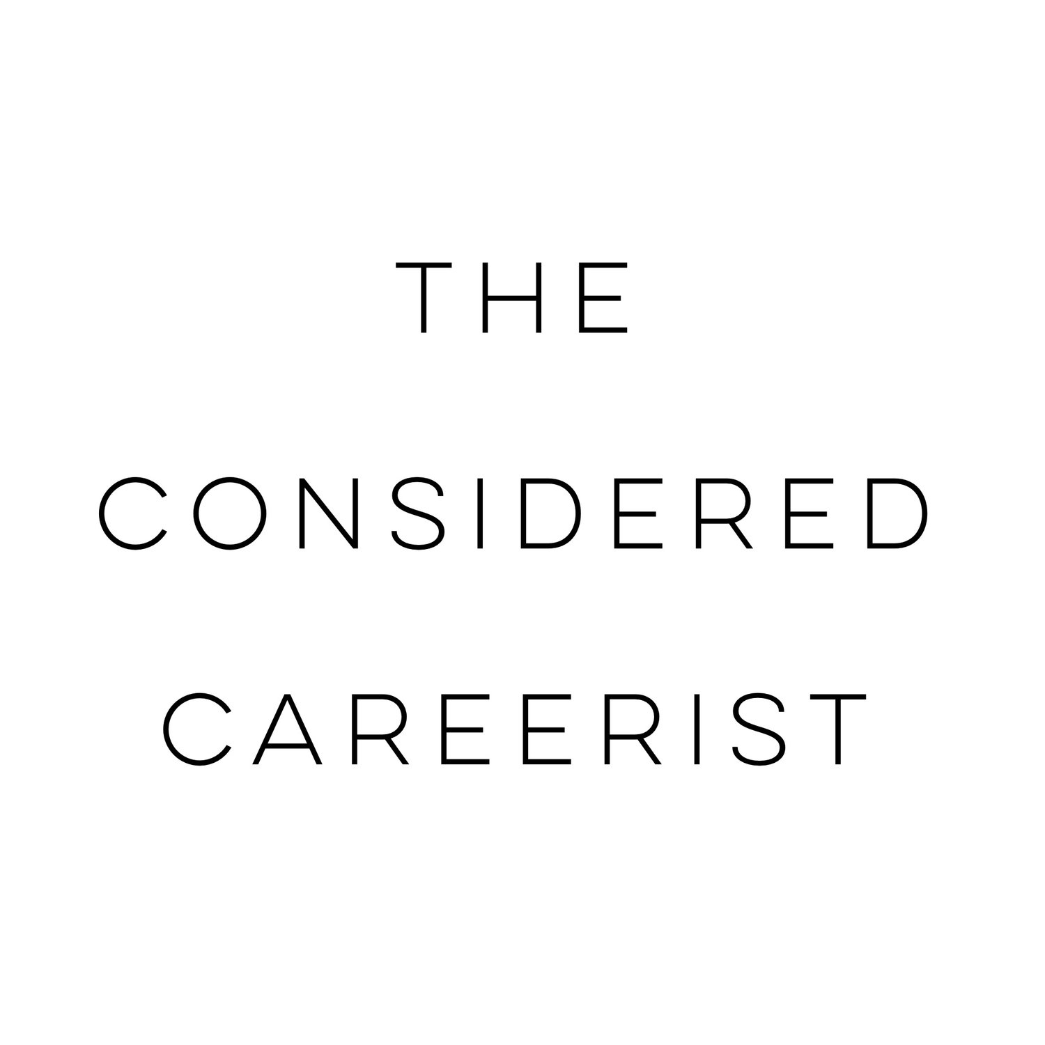 The Considered Careerist
