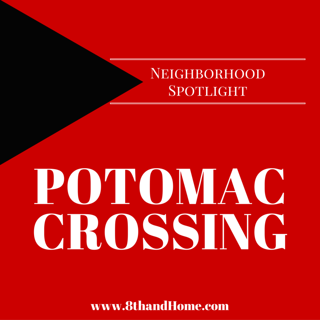 Neighborhood Spotlight Potomac Crossing
