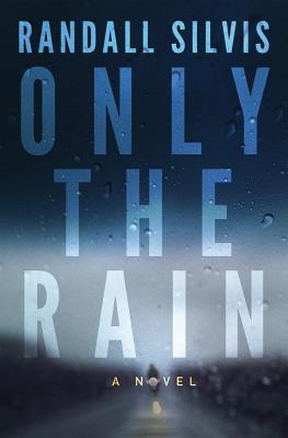 Only the Rain.jpg