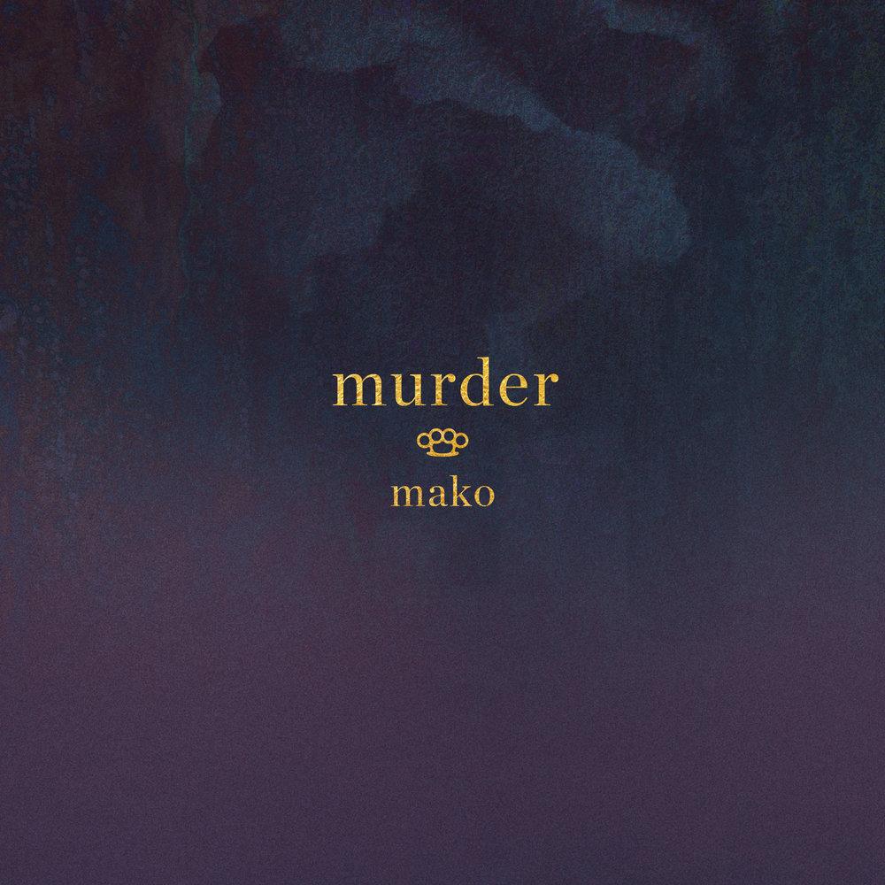 Mako+Murder+Art.jpg