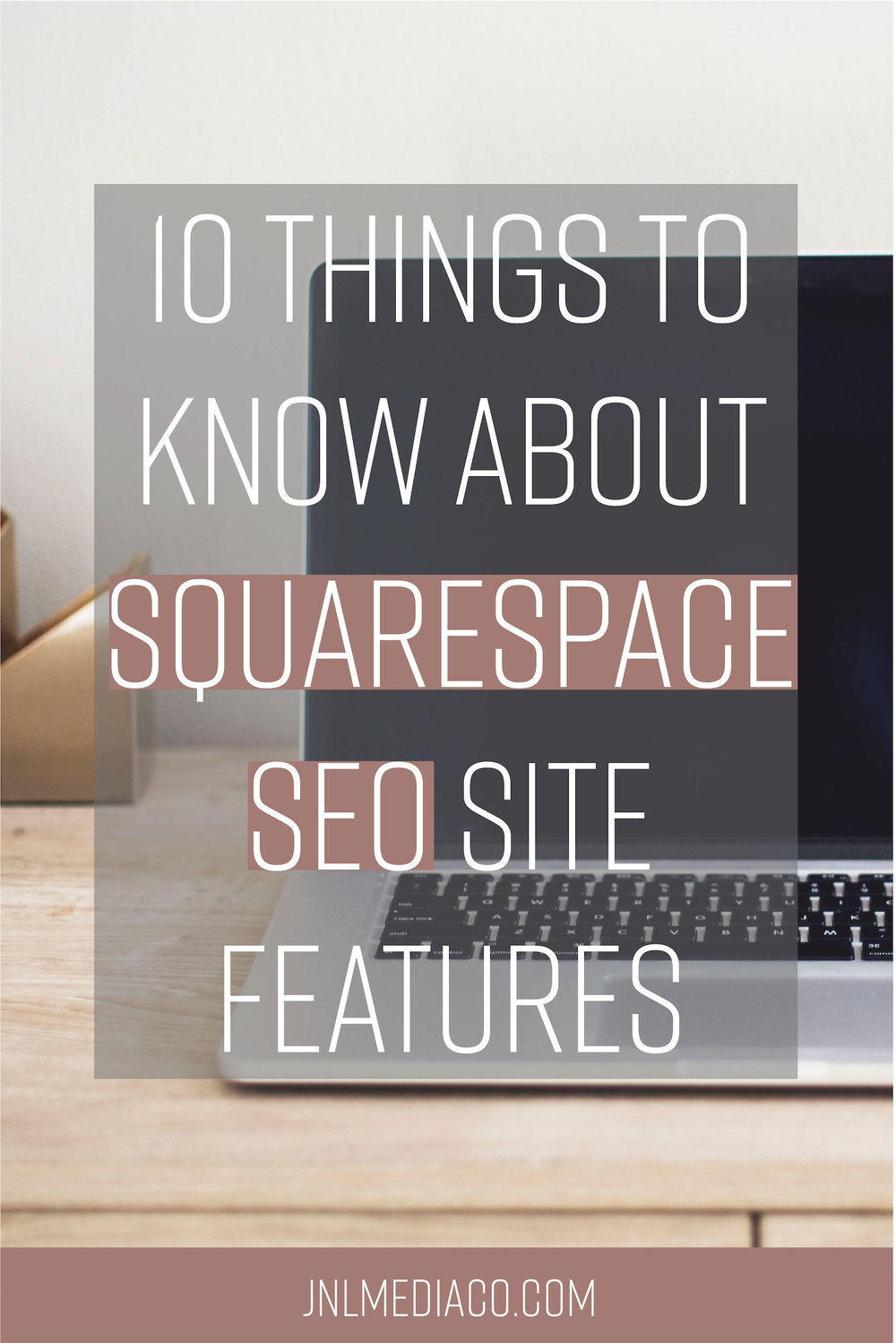 What are the 10 things to know about Squarespace SEO site features? Find out by reading the full blog post and dont forget to re-pin if you found it helpful