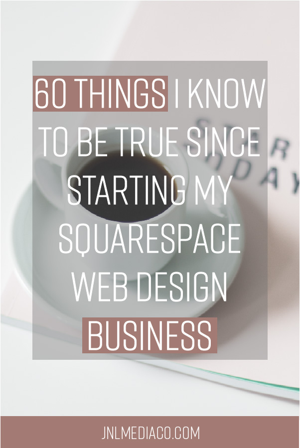 Where are all my female entrepreneurs at!? I'm sure you know all the struggles involved with starting and running a business so today I wanted to share 60 things things I know to be true since starting my Squarespace web design business. #squarespace #businesstips