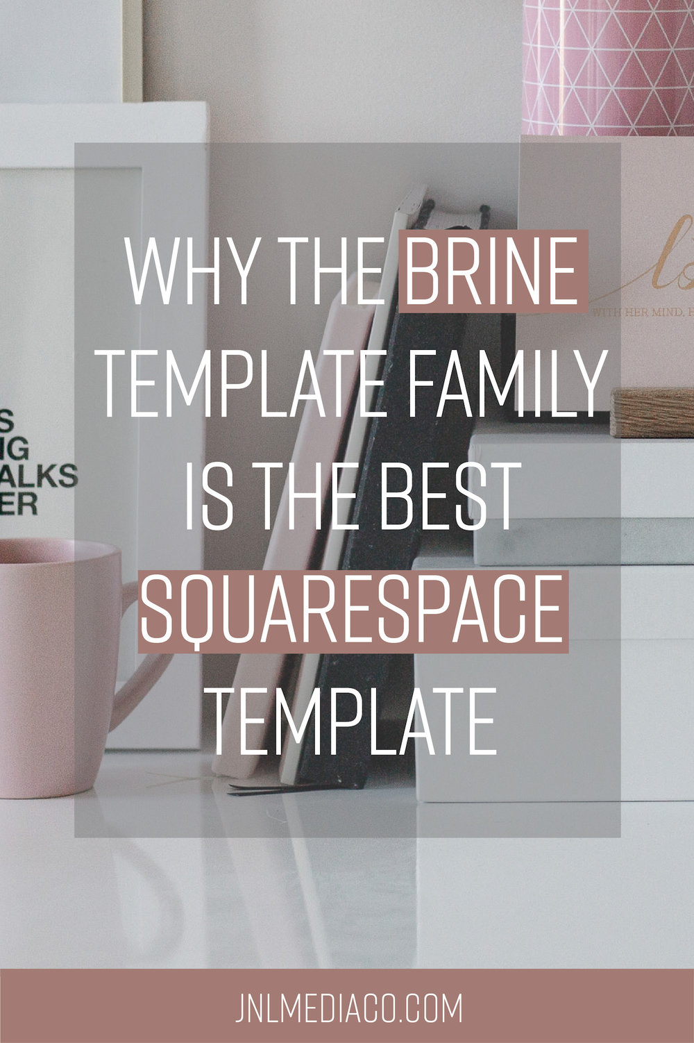 Why The Brine Template Family Is The Best Squarespace Template Jnl