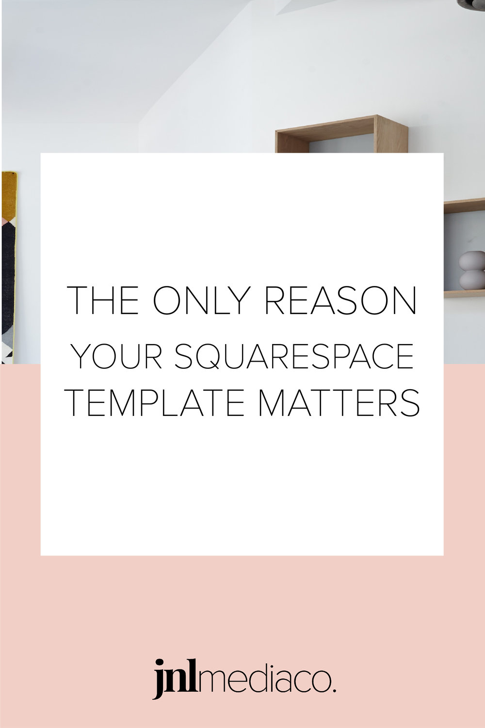 """If you read my  """"Why The Brine Template Family Is The Best Squarespace Template""""  blog then it seems like I'm contradicting myself by saying there's only one reason your Squarespace template actually matters but I'm definitely not!"""