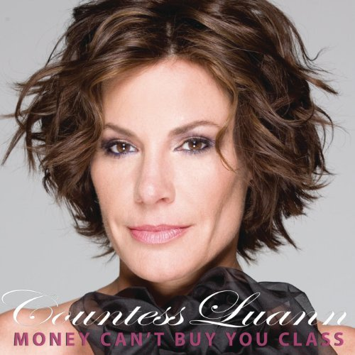 "Move over Kim, another Real Housewife has a dance track. Countess LuAnn de Lesseps' first single is out. 'Money Can't Buy You Class' is brimming with electronic vocal correction and breathlessly rapped lyrics such as ""you don't have to be rich or famous to be unforgettable haha"" that draw from the countess' own life.  ~ HuffPost"