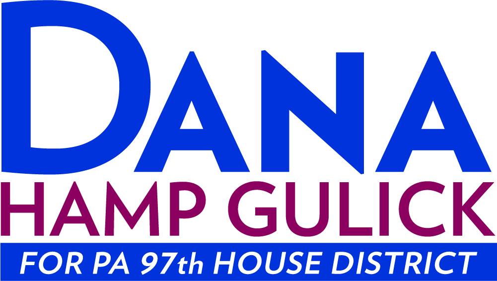 Dana Hamp Gulick for Pennsylvania's 97 District | Pennsylvania House of Representatives | 2018 Election