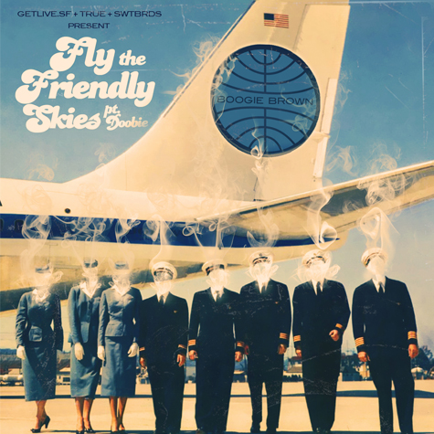 Fly The Friendly Skies, Pt. Doobie    Released April 2011