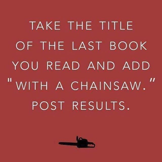 My mom sent me this and I just had to share. . . Mine would be One Summer Night With A Chainsaw! . . What would yours be? . . #bookstagram #literarylovebooks #bookaddiction #bookaesthetic #bookalcoholic #bookobsessed #bookish #bookishfeatures #booksbooksbooks #bookhoarder #bookcollector #books #funny #bookmemes #mybookfeatures
