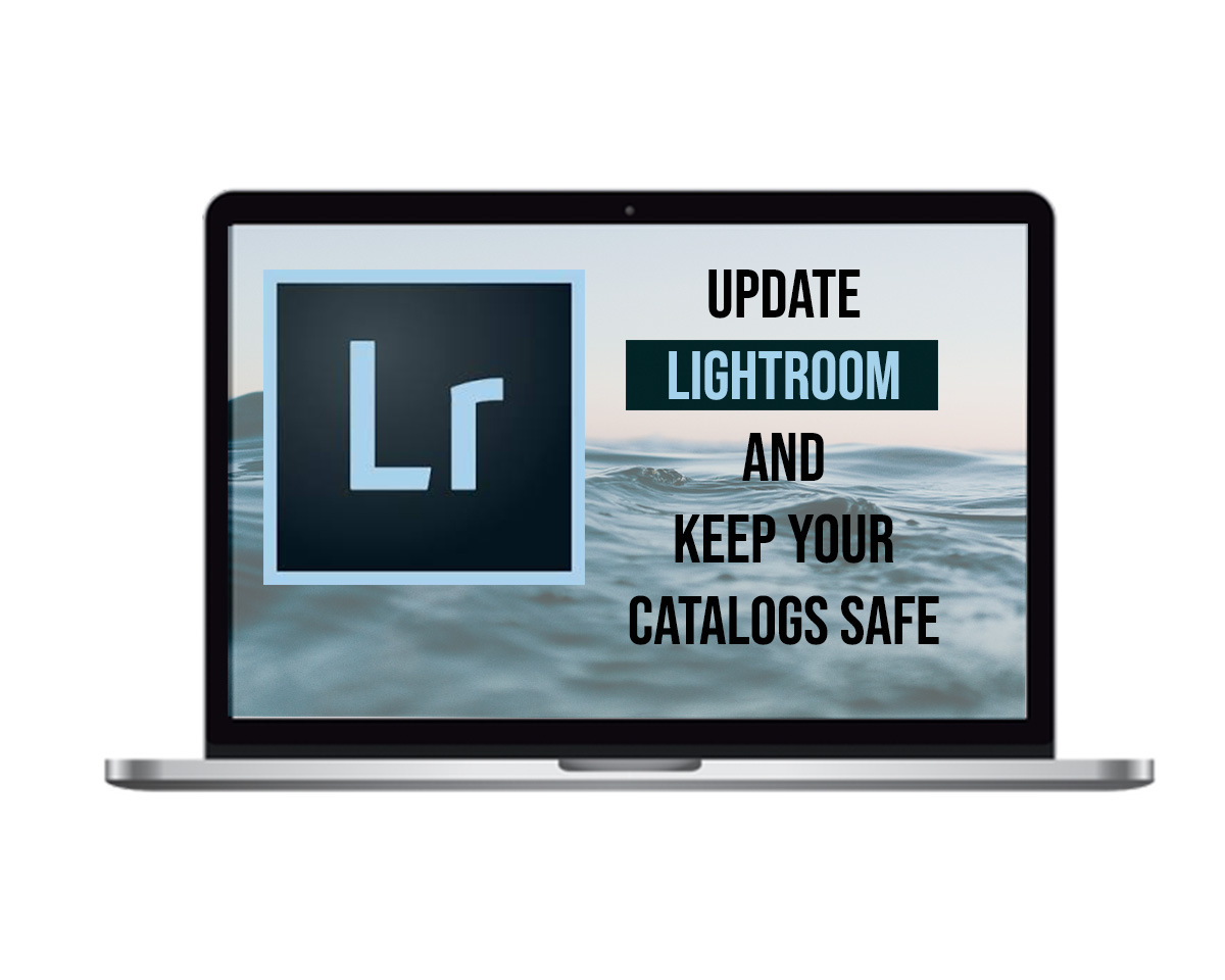 How To Update Lightroom and keep your catalogs safe  — Ollivves