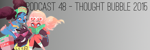 ConSequential Podcast 48 Thought Bubble 2015