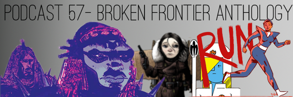ConSequential Podcast 57 - Broken Frontier Anthology