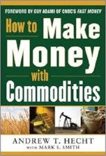 Hecht_How to Make Money with Commodities.jpg