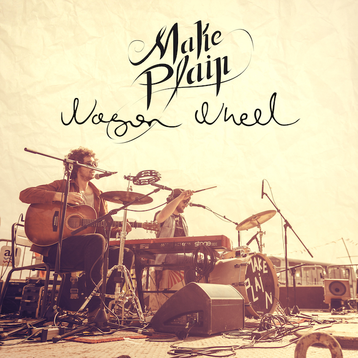 Make Plain • Wagon Wheel