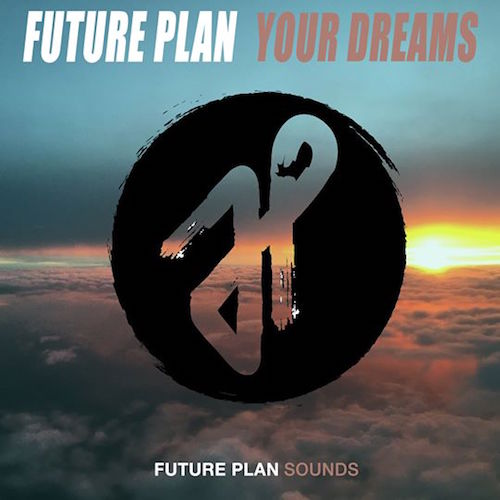 Future Plan • Your Dreams