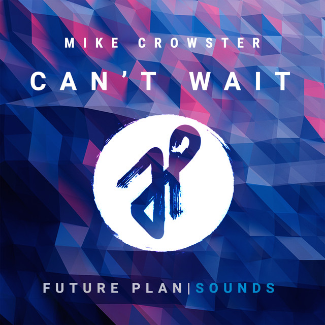 Mike Crowster • Can't Wait